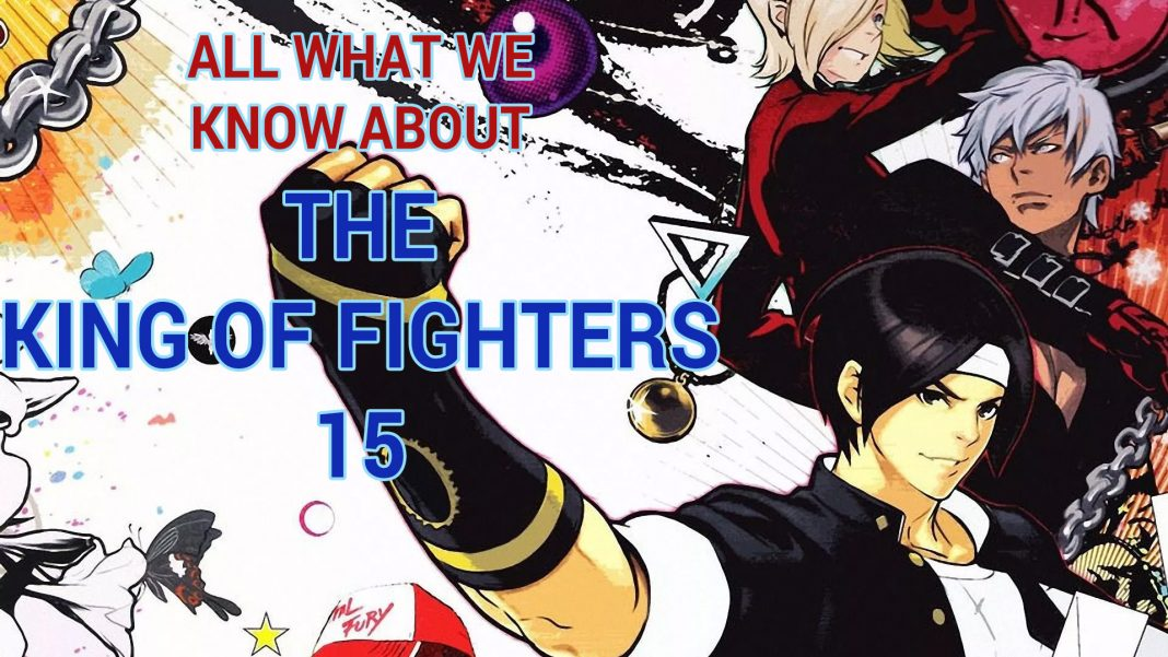 All What We Know About The King Of Fighters Xv